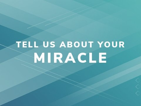 160-Tell us about your Miracle